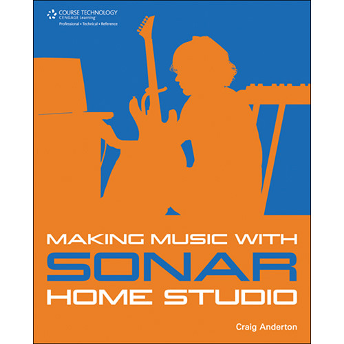 Cengage Course Tech. Book: Making Music with SONAR Home Studio by Craig Anderton