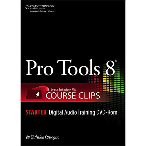 Cengage Course Tech. DVD-ROM: Pro Tools 8 Course Clips Starter by Steve Wall