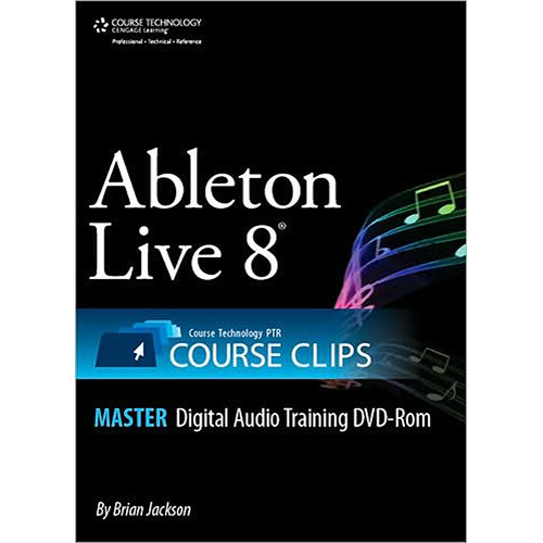 Cengage Course Tech. DVD-ROM: Ableton Live 8 Course Clips Master by Brian Jackson