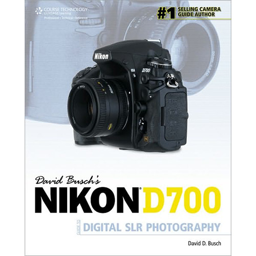 Cengage Course Tech. Book: David Busch's Nikon D700 Guide to Digital SLR Photography by David D. Busch