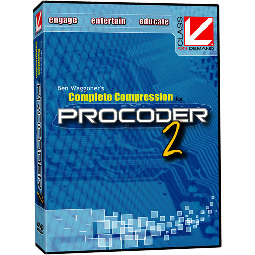 Class on Demand Ben Waggoner's Complete Compression for ProCoder 2 Training DVD