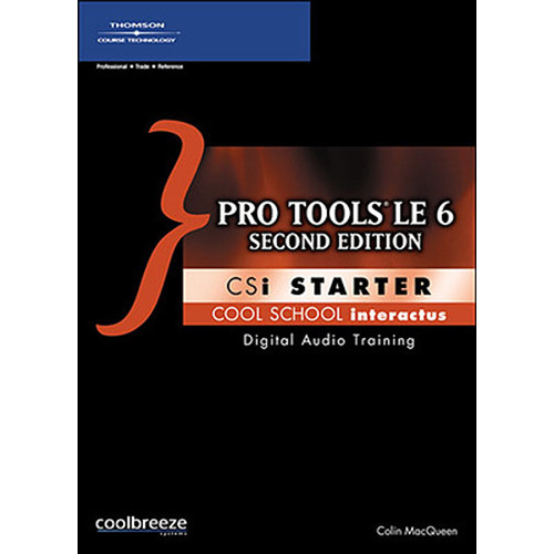 Cool Breeze CD-Rom: Pro Tools 6 CSi Starter, Second Edition