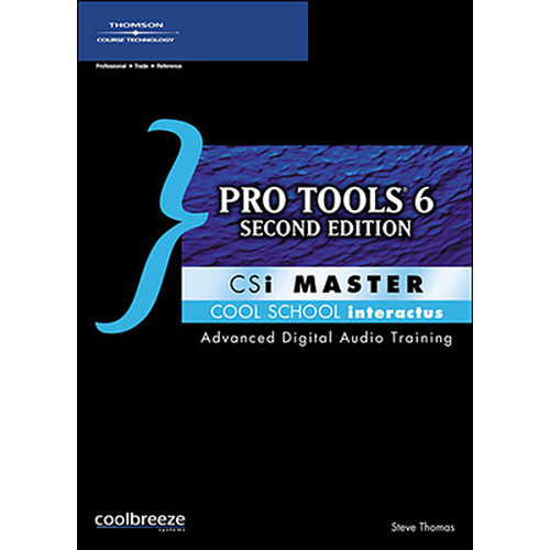 Cool Breeze CD-Rom: Pro Tools 6 CSi Master, Second Edition