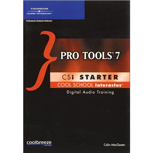 Cool Breeze CD-Rom: Pro Tools 7 CSi Starter by Colin MacQueen