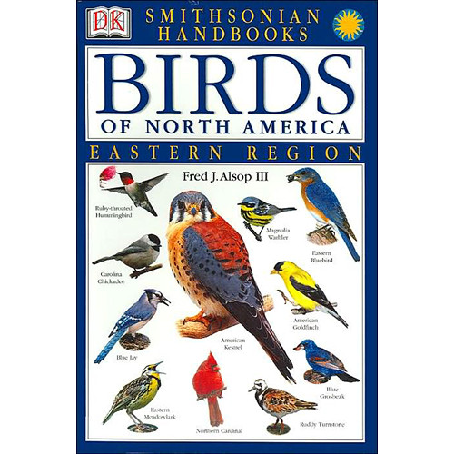 DK Publishing Book: Birds of North America - Eastern Region by Fred J. Alsop