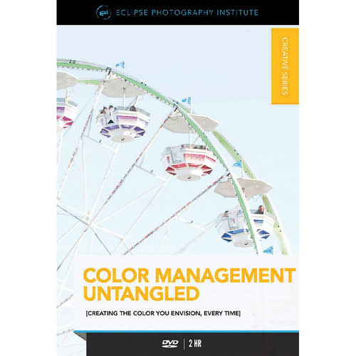 Eclipse Photography Institute DVD: Color Management Untangled