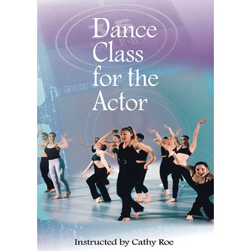 First Light Video DVD: Dance Class For The Actor - Level One with Cathy Roe