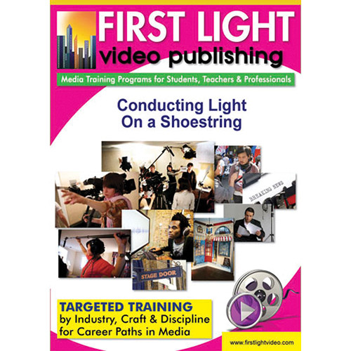 First Light Video DVD: Conducting Light On A Shoestring