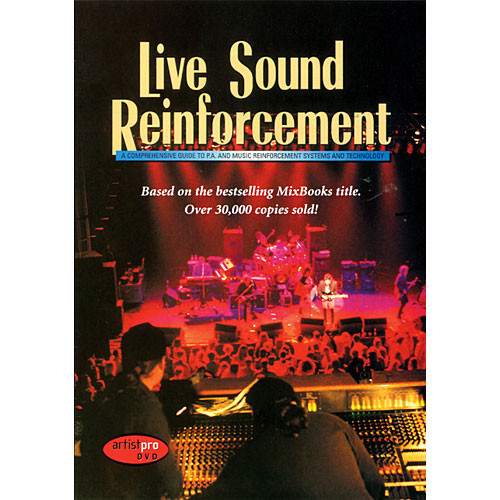 First Light Video Live Sound Reinforcement: A Comprehensive Guide to PA & Music Reinforcement Systems & Technology
