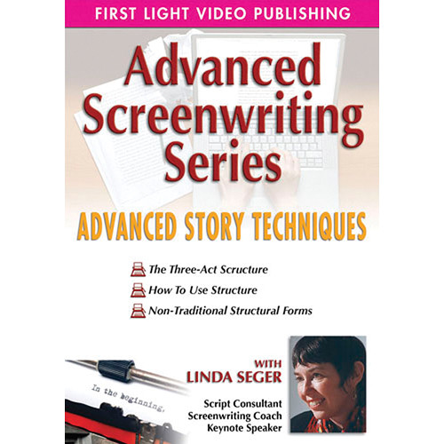 First Light Video DVD: Advanced  Story Techniques with Linda Seger