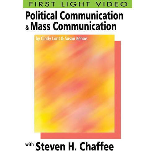 First Light Video DVD: Political Communication & Mass Communication: Steven H. C