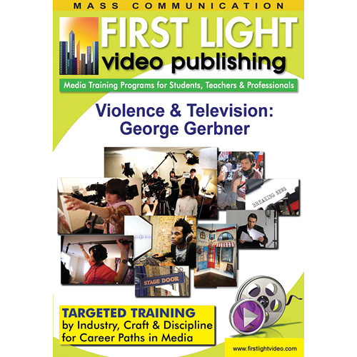First Light Video DVD: Violence & Television: George Gerbner