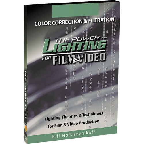 First Light Video DVD: The Power of Lighting for Film & Video: Color Correction & Filtration Bill Holshevnikoff