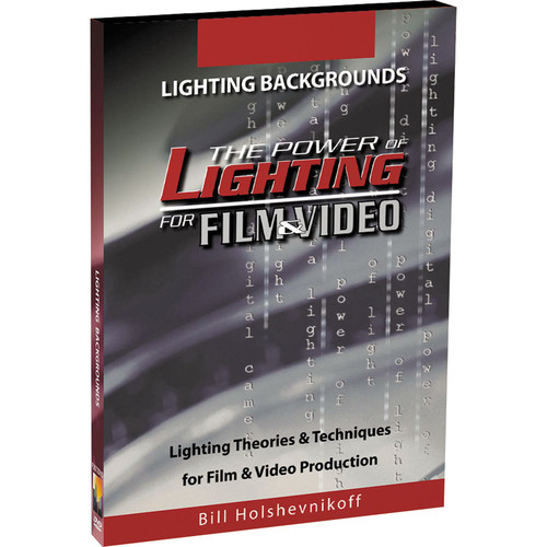 First Light Video DVD: The Power of Lighting for Film & Video: Lighting Backgrounds by Bill Holshevnikoff