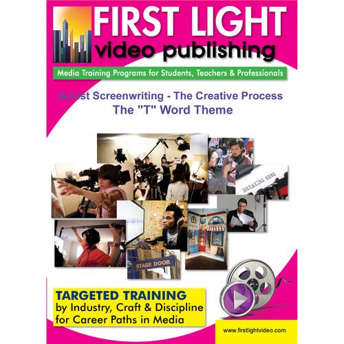 "First Light Video DVD: A-List Screenwriting: The ""T"" Word - Theme"