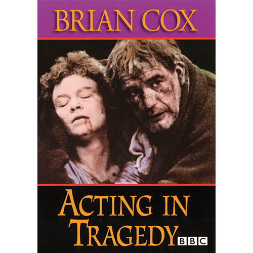 First Light Video DVD: Acting In Tragedy By Brian Cox