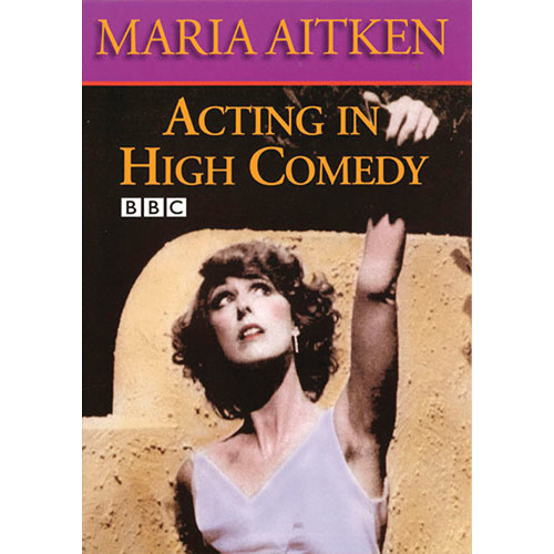 First Light Video DVD: Acting in High Comedy By Maria Aitken