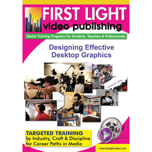 First Light Video Designing Effective Desktop Graphics Training DVD