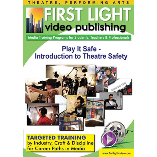 First Light Video DVD: Play It Safe - Introduction to Theatre Safety