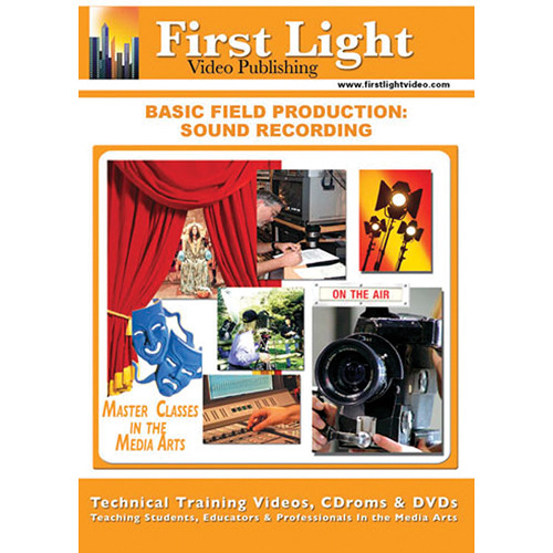 First Light Video Basic Field Production: Sound Recording