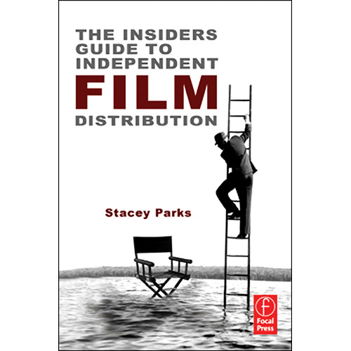 Focal Press Book: The Insider's Guide to Independent Film Distribution (2nd Edition)