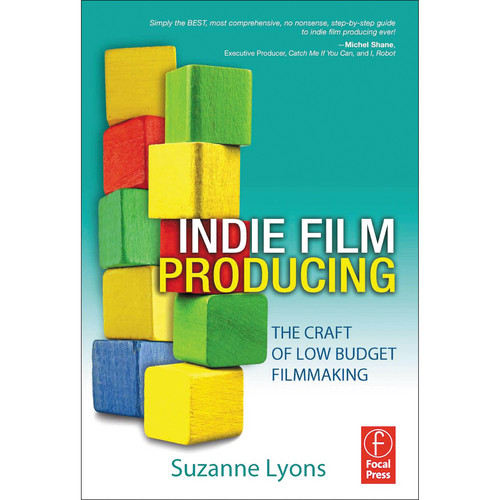 Focal Press Book: Indie Film Producing: The Craft of Low Budget Filmmaking (Paperback)