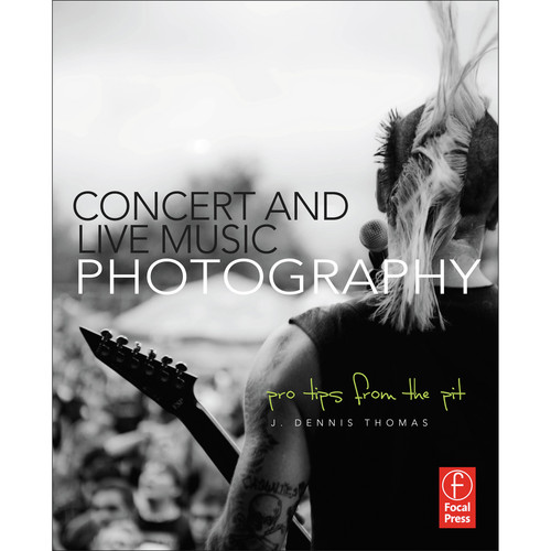 Focal Press Book: Concert and Live Music Photography