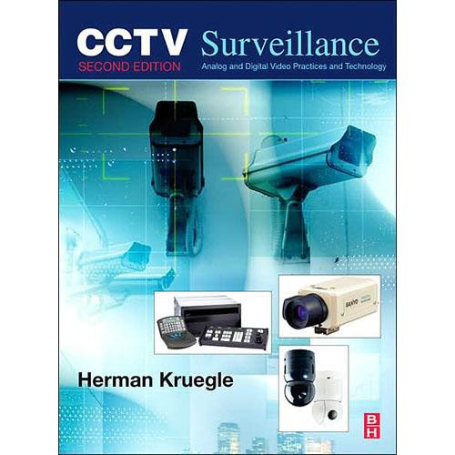 Focal Press Book:  CCTV Surveillance by Herman Kruegle