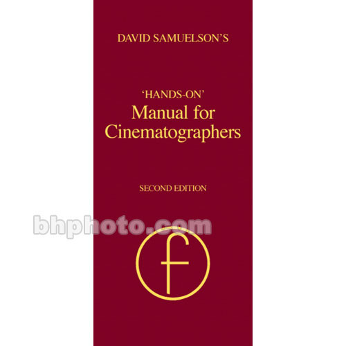 Focal Press Book: Hands-On Manual for Cinematographers - 2nd Edition