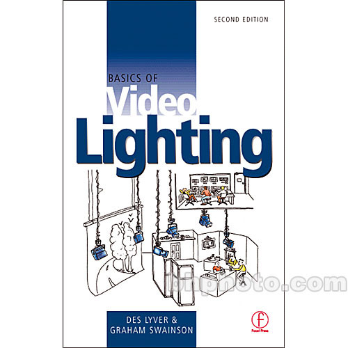 Focal Press Book: Basics of Video Lighting - 2nd Edition (Paperback)
