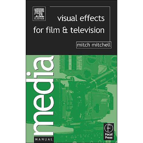 Focal Press Book: Visual Effects for Film and Television by Mitch Mitchell