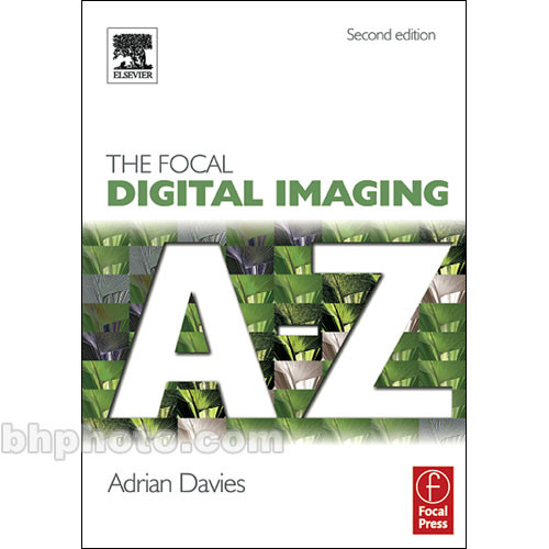 Focal Press Book: Focal Digital Imaging A to Z by Adrian Davies
