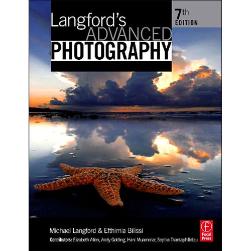 Focal Press Book: Langford's Advanced Photography by Efthimia Bilissi and Michael Langford