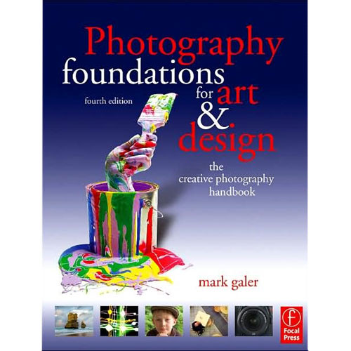 Focal Press Book: Photography Foundations for Art and Design by Mark Galer