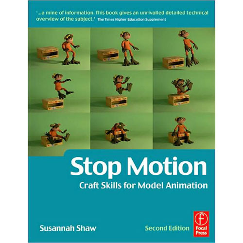 Focal Press Book: Stop Motion: Craft Skills for Model Animation, Second Edition by Susannah Shaw