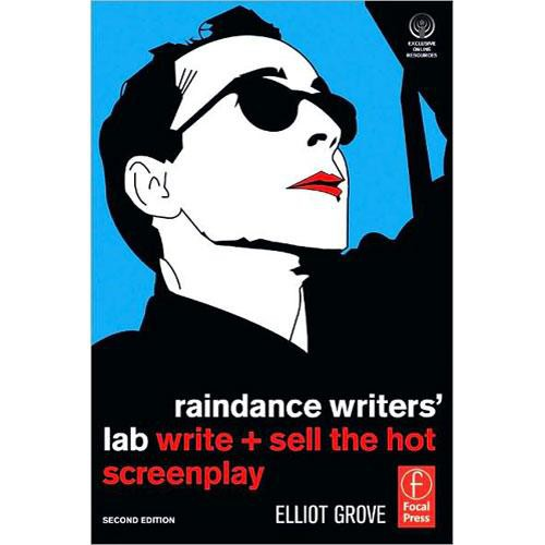 Focal Press Book/CD-Rom: Raindance Writers' Lab, Second Edition by Elliot Grove