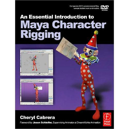 Focal Press An Essential Introduction to Maya Character Rigging with DVD