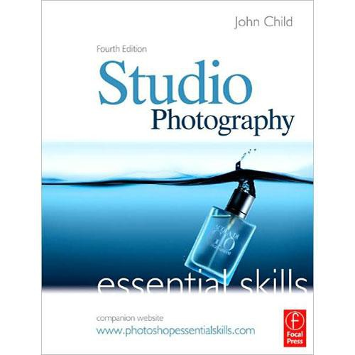 Focal Press Book: Studio Photography: Essential Skills, 4th Edition by John Child