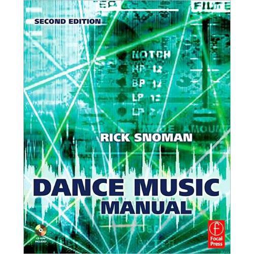 Focal Press Book/CD: Dance Music Manual by Rick Snoman
