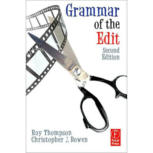 Focal Press Book: Grammar of the Edit by Roy Thompson and Christopher Bowen