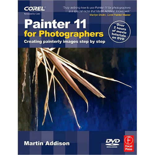 Focal Press Book/DVD: Painter 11 for Photographers by Martin Addison