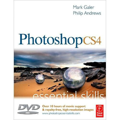 Focal Press Book/DVD: Photoshop CS4: Essential Skills by Mark Galer, Philip Andrews