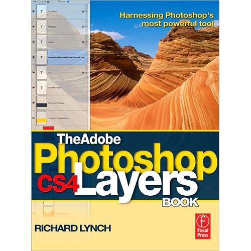 Focal Press Book/DVD: The Adobe Photoshop CS4 Layers Book by Richard Lynch