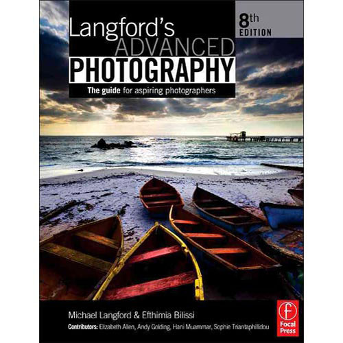 Focal Press Book: Langford's Advanced Photography, Eight Edition: The Guide for Aspiring Photographers