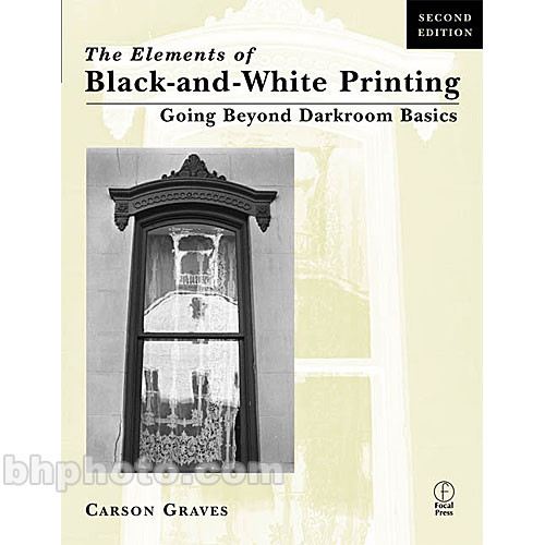 Focal Press Book: Elements of Black and White Printing (2nd Edition, Paperback)