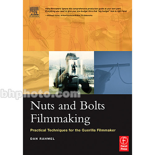 Focal Press Book: Nuts and Bolts Filmmaking: Practical Techniques for the Guerilla Filmmaker (Paperback)