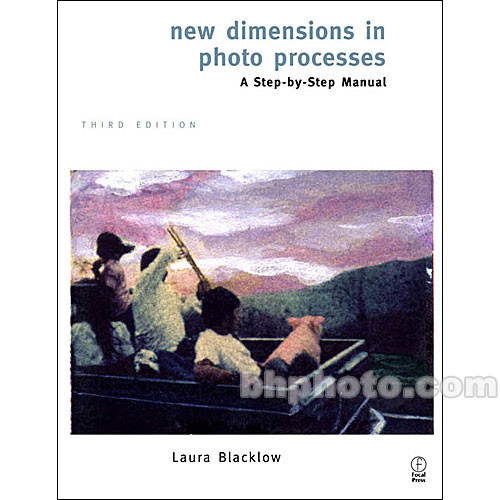 Focal Press Book: New Dimensions in Photo Processes - 3rd Edition