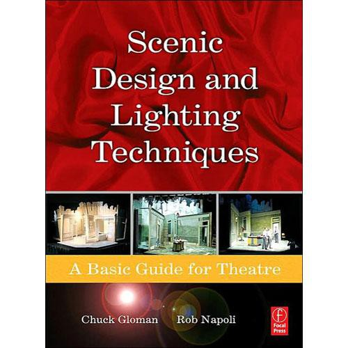 Focal Press Book: Scenic Design and Lighting Techniques by Rob Napoli and Chuck Gloman