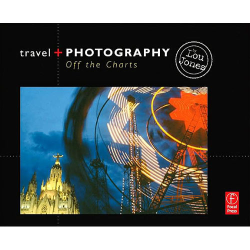 Focal Press Book: Travel and Photography (1st Edition)