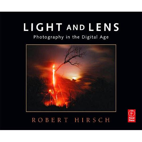 Focal Press Book: Light & Lens: Photography in the Digital Age by Robert Hirsch